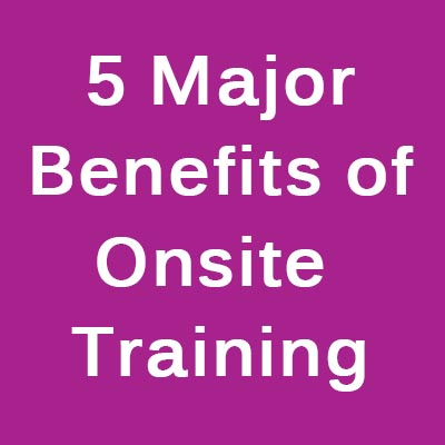 5 Benefits of onsite training